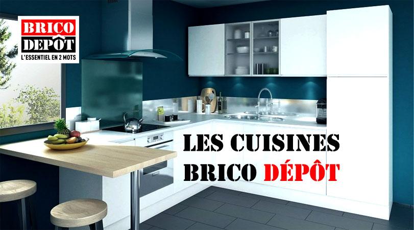 Les Cuisines Brico Depot Le Blog Des Cuisines